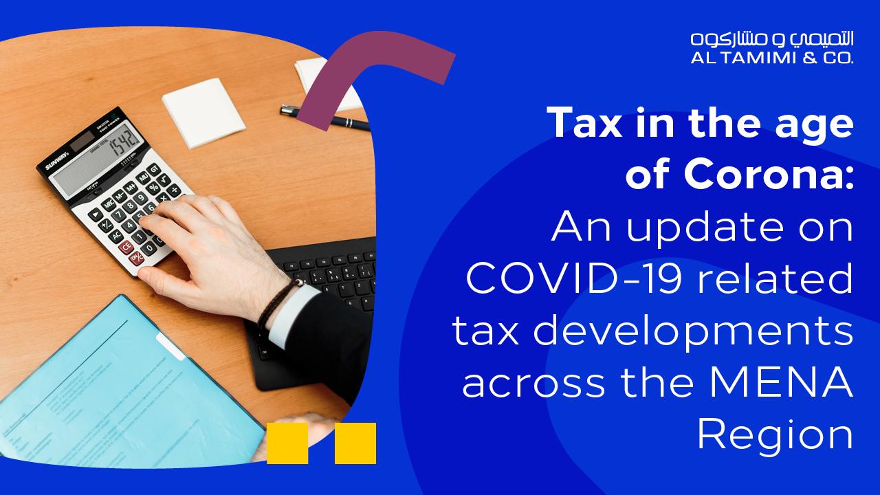 Webinar: Tax in the age of Corona: An update on COVID-19 related tax developments across the MENA Region
