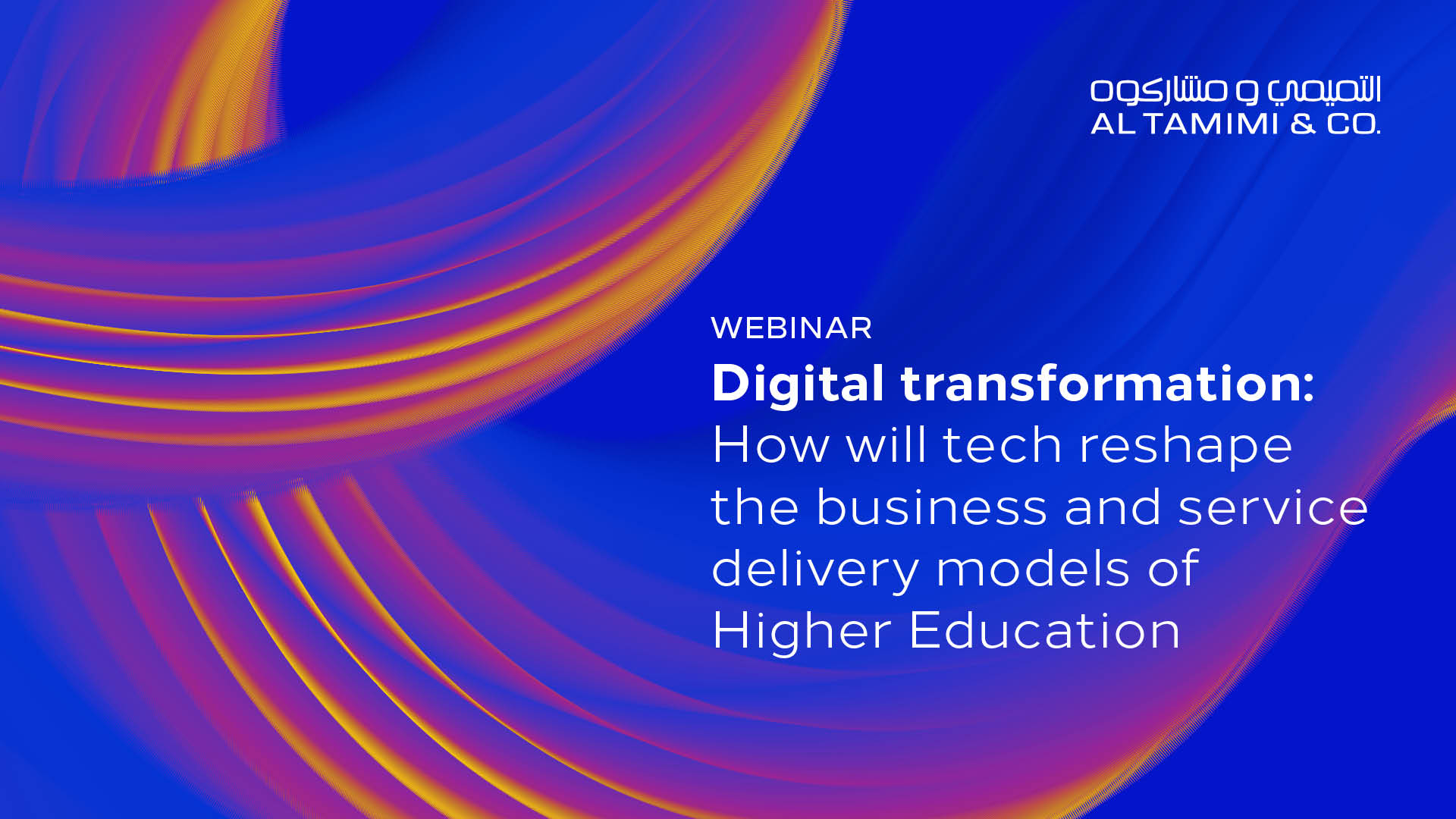 Digital transformation: How will tech reshape the business and service delivery models of Higher Education