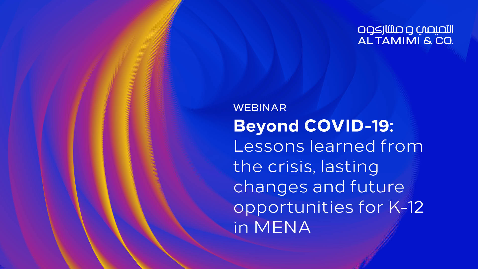 Beyond COVID-19: Lessons learned from the crisis, lasting changes and future opportunities for K-12 in MENA
