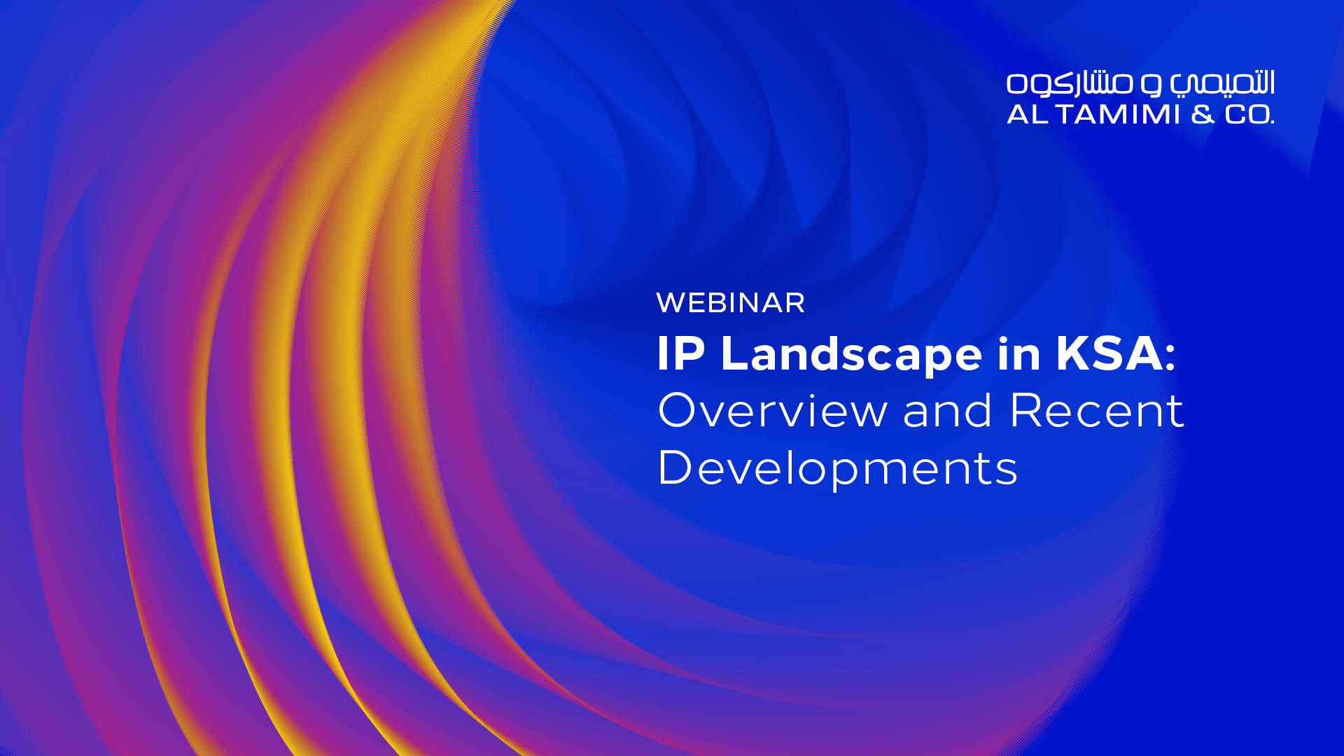 IP Landscape in the KSA: Overview and Recent Developments