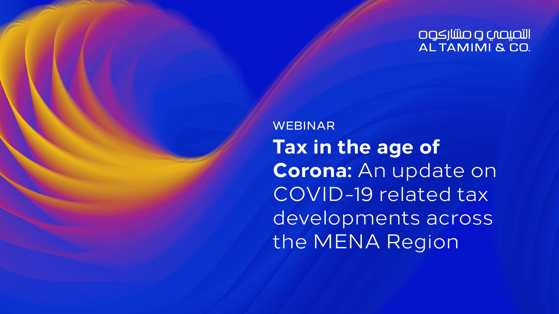 Tax in the age of Corona: An update on COVID-19 related tax developments across the MENA Region